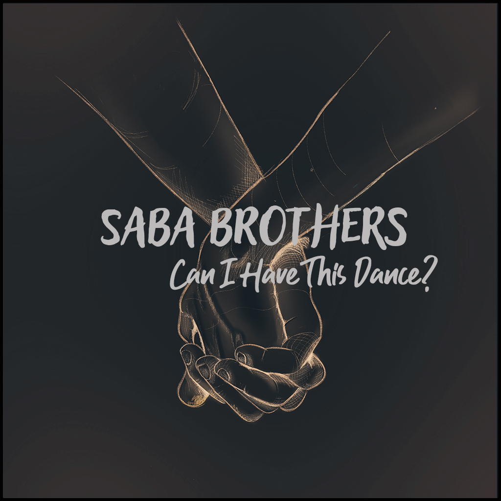 Can I Have This Dance? – Saba Brothers