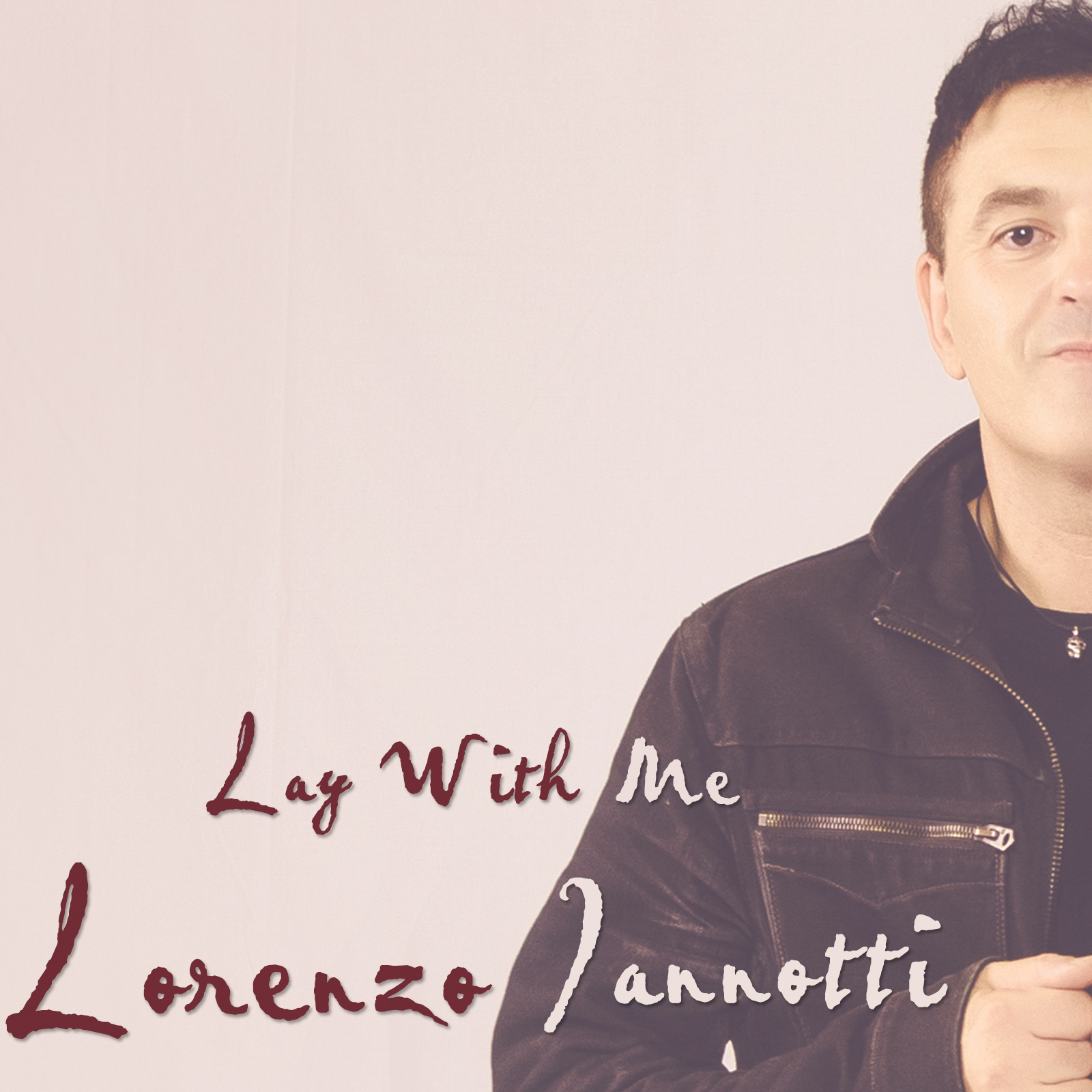 LAY WITH ME – LORENZO IANNOTTI