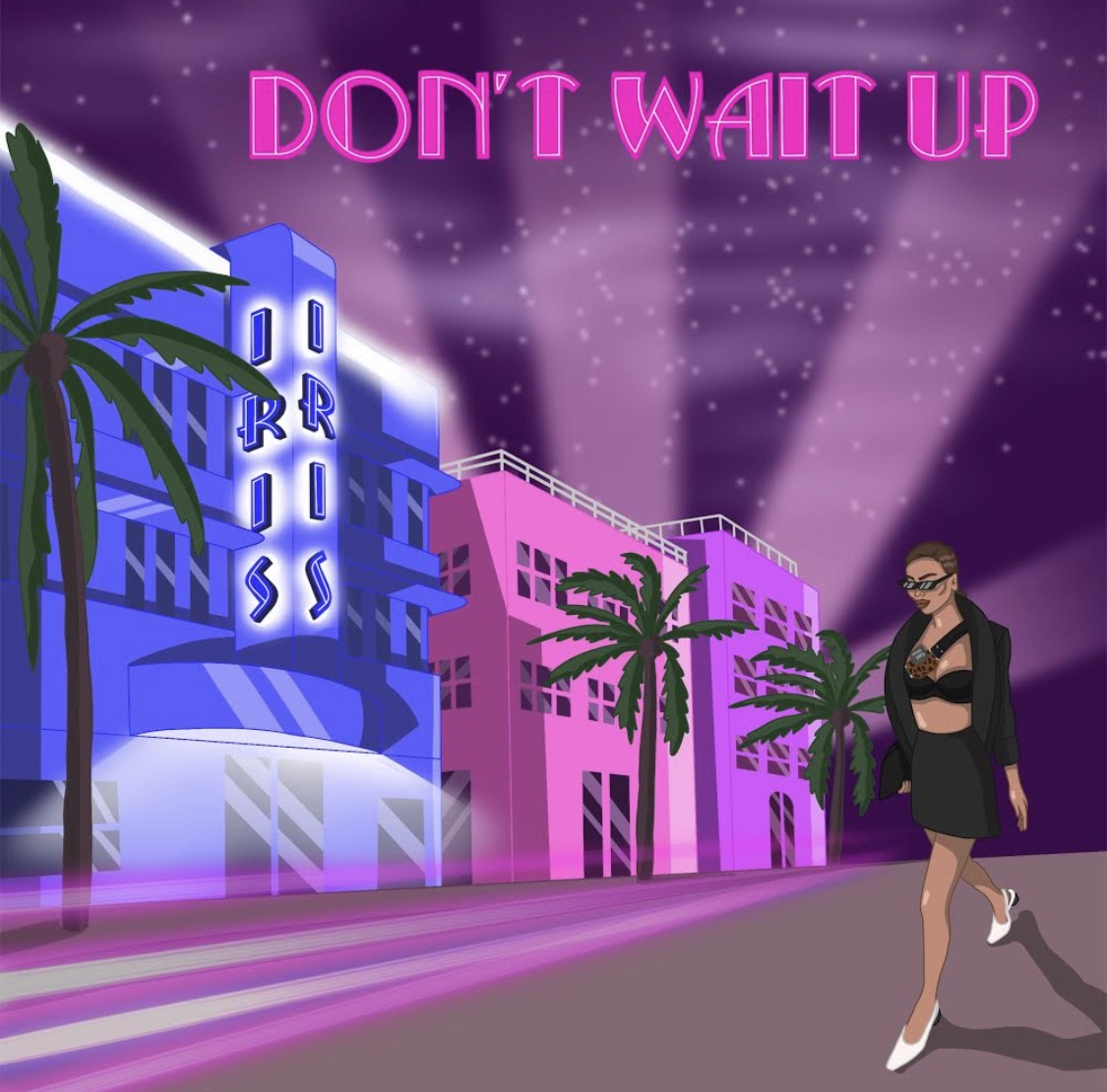 Don't Wait Up – IRIS – New Music – AR Promotion